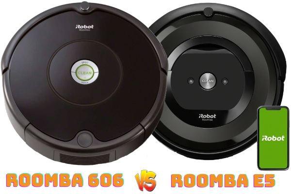 roomba 606 vs roomba e5